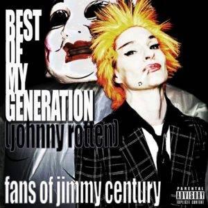 Best of My Generation (Johnny Rotten) Fans of Jimmy Century
