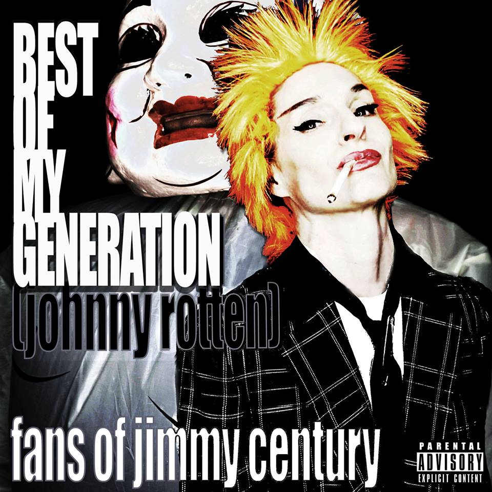 Best of My Generation (Johnny Rotten) by Fans of Jimmy Century - Alicia Perrone, Victor James